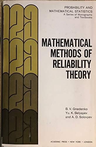 Mathematical Methods of Reliability Theory (Probability &: B. V. Gnedenko,
