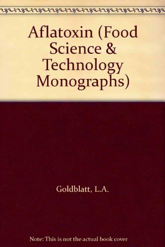 9780122883507: Aflatoxin (Food Science & Technology Monographs)