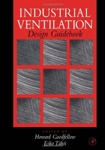 Industrial Ventilation Design Guidebook: Goodfellow, Howard D.
