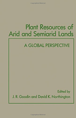 9780122897450: Plant Resources of Arid and Semiarid Lands: A Global Perspective