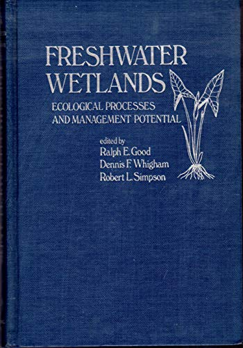 9780122901508: Freshwater Wetlands: Ecological Processes and Management Potential