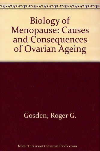 9780122918506: Biology of Menopause: The Causes and Consequences of Ovarian Aging