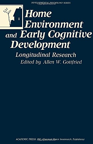 9780122934605: Home Environment and Early Cognitive Development: Longitudinal Research (Developmental Psychology)