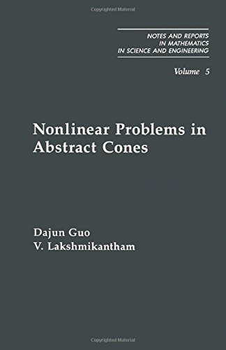 9780122934759: Nonlinear Problems in Abstract Cones (Notes and reports in mathematics in science and engineering)