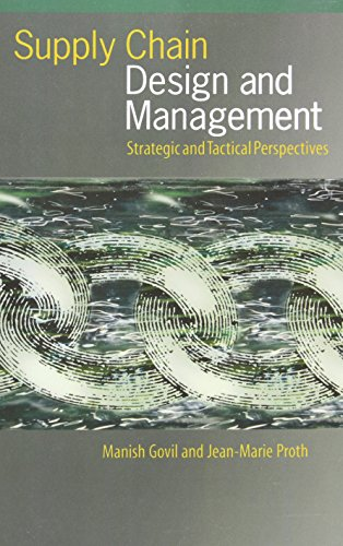Supply Chain Design and Management: Strategic and: Govil, Manish, Proth,
