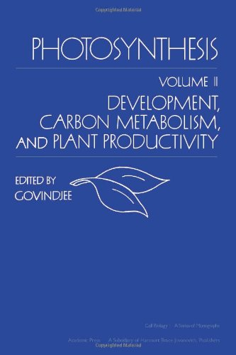 9780122943027: 2: Photosynthesis: Development, Carbon Metabolism, and Plant Productivity (Cell Biology)