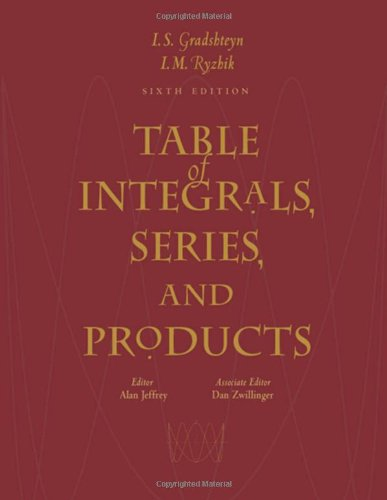 Table of Integrals, Series, and Products, Sixth: I. S. Gradshteyn;