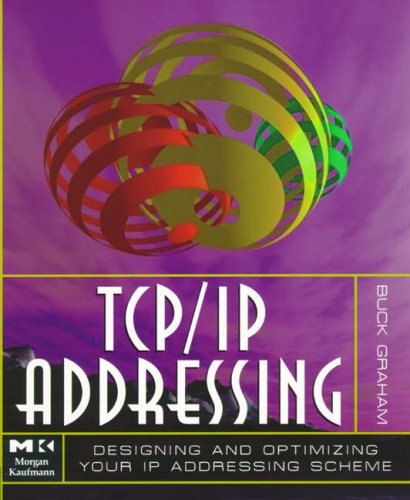 9780122950216: TCP/IP Addressing, Second Edition: Designing and Optimizing your IP Addressing Scheme