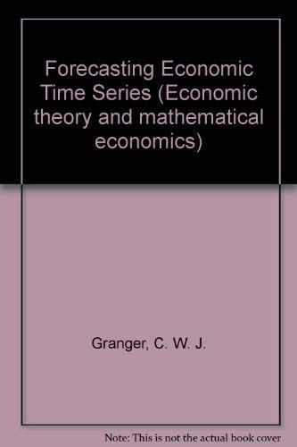 9780122951503: Forecasting Economic Time Series (Economic Theory and Mathematical Economics)