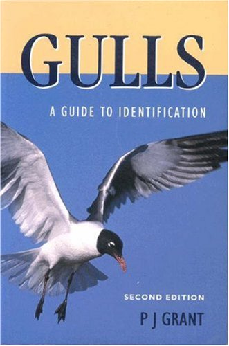 Gulls: A Guide to Identification: Grant, P. J.