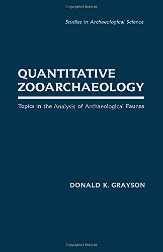 9780122972805: Quantitative Zooarchaeology: Topics in the Analysis of Archaeological Faunas