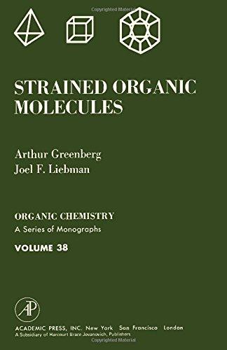 9780122995507: Strained Organic Molecules (Organic Chemistry)
