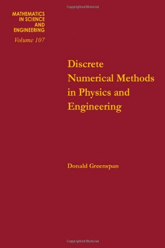 9780123003508: Discrete numerical methods in physics and engineering, Volume 107 (Mathematics in Science and Engineering)