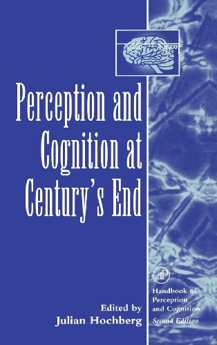 9780123011602: Perception and Cognition at Century's End: History, Philosophy, Theory (Handbook of Perception and Cognition, Second Edition)