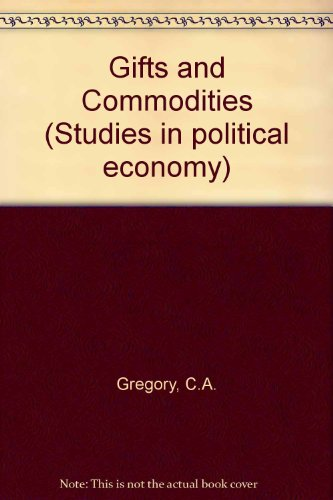 9780123014603: Gifts and Commodities (Studies in political economy)