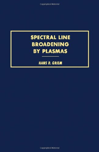 9780123028501: Spectral Line Broadening by Plasmas (Pure and Applied Physics, Vol. 39)
