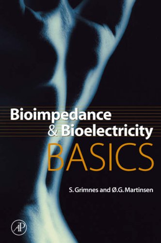 Bioimpedance and Bioelectricity Basics (Biomedical Engineering): S. Grimnes