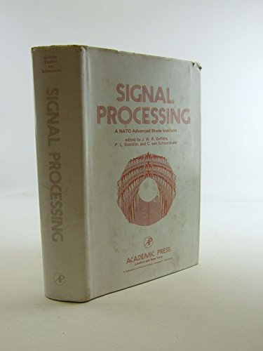Signal Processing: Proceedings of the NATO Advanced: Griffiths, J.W.R. and