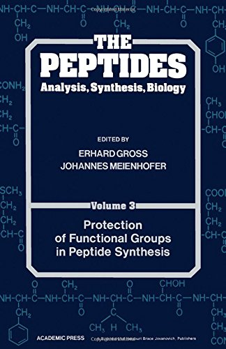 9780123042033: Peptides: Analysis, Synthesis, Biology, Volume 3 (Protection of Functional Groups in Peptide Synthesis)