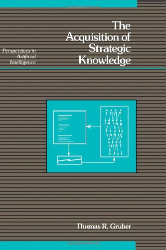 9780123047540: The Acquisition of Strategic Knowledge (Perspectives in Artificial Intelligence) (v. 4)