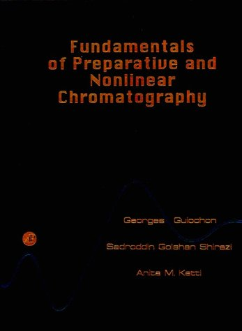 9780123055309: Fundamentals of Preparative and Nonlinear Chromatography
