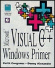 Microsoft Visual C++ Windows Primer: G. Keith Gurganus;