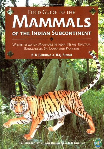 9780123093509: Field Guide to the Mammals of the Indian Subcontinent: Where to Watch Mammals in India, Nepal, Bhutan, Bangladesh, Sri Lanka and Pakistan (Academic Press Natural World)
