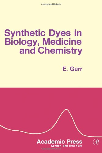 9780123096500: Synthetic Dyes in Biology, Medicine and Chemistry