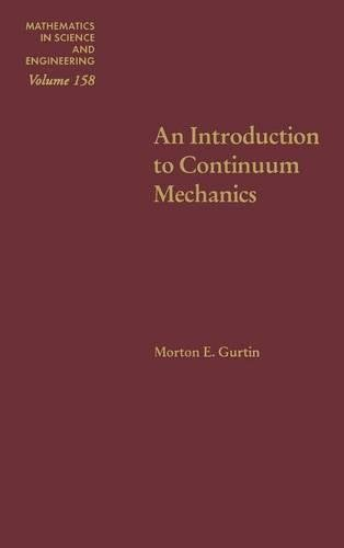 9780123097507: An Introduction to Continuum Mechanics, Volume 158 (Mathematics in Science and Engineering)