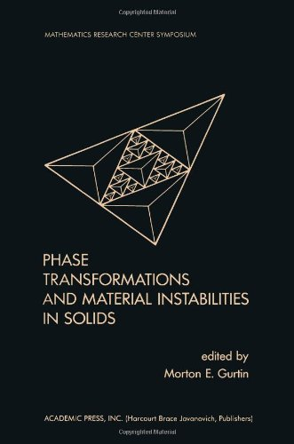 9780123097705: Phase Transformations and Material Instabilities in Solids (Publication of the Mathematics Research Center, the Univ of Wisconsin--Madison, No 52)