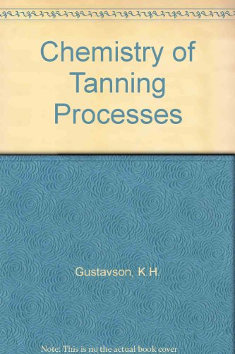 The Chemistry of Tanning Processes: Gustavson, K H