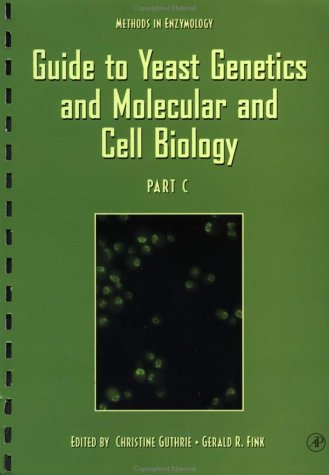 9780123106728: Guide to Yeast Genetics and Molecular and Cell Biology, Part C, Volume 351 (Methods in Enzymology)
