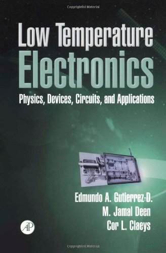 9780123106759: Low Temperature Electronics: Physics, Devices, Circuits, and Applications