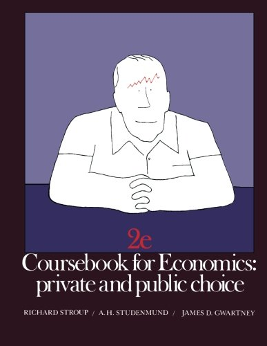 9780123110541: Coursebook for Economics: Private and Public Choice