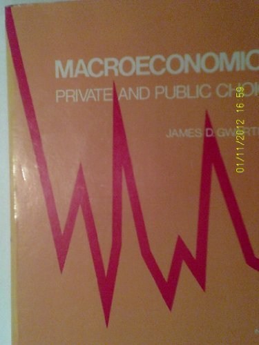9780123110602: Macroeconomics: Private and Public Choice