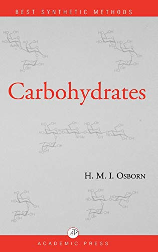 9780123120854: Carbohydrates (Best Synthetic Methods)