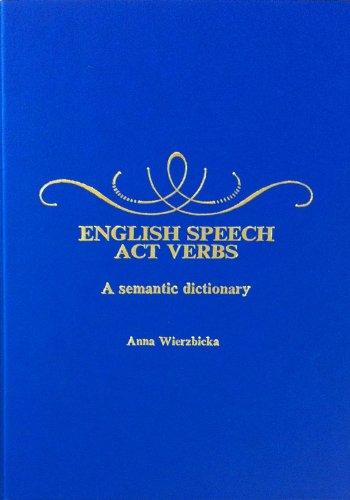 9780123128102: English Speech Act Verbs: Semantic Dictionary
