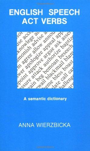 9780123128119: English Speech Act Verbs: A Semantic Dictionary