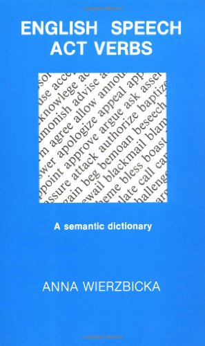 9780123128119: English Speech Act Verbs: A Semantic Dictionary