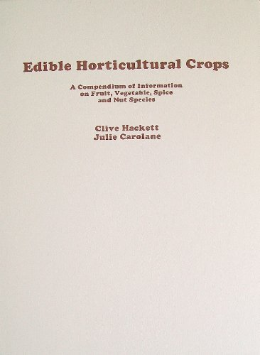 9780123128201: Edible Horticultural Crops: A Compendium of Information on Fruit, Vegetable, Spice and Nut Species