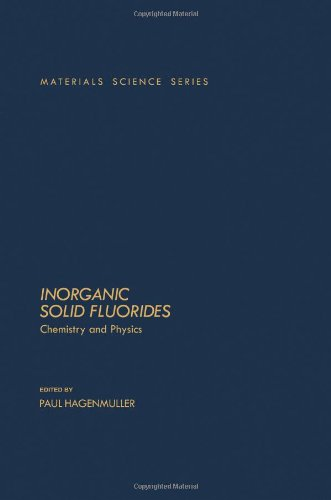 9780123133700: Inorganic Solid Fluorides: Chemistry and Physics (Materials Science and Technology Series)