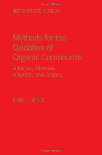 9780123155016: Methods for the Oxidation of Organic Compounds: Alkanes, Alkenes, Alkynes & Arenes v. 1 (Best Synthetic Methods)