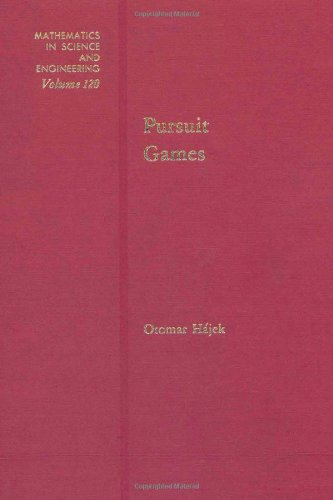 9780123172600: Pursuit games : an introduction to the theory and applications of differential games of pursuit and evasion, Volume 120 (Mathematics in Science and Engineering)