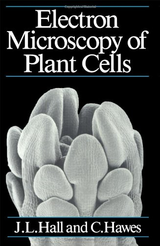 9780123188809: Electron Microscopy of Plant Cells