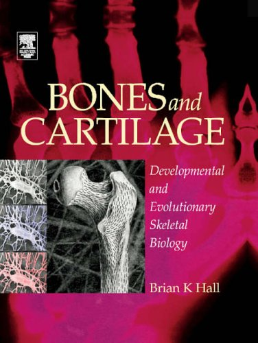 9780123190604: Bones and Cartilage: Developmental and Evolutionary Skeletal Biology