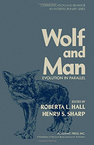 9780123192509: Wolf and Man: Evolution in Parallel (Communication and behavior)