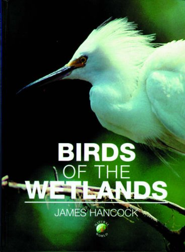 9780123227270: Birds of the Wetlands (Natural World)
