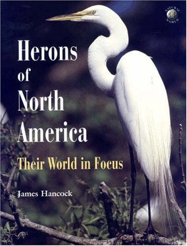 9780123227294: Herons of North America: Their World in Focus (Academic Press Natural World)
