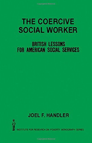 9780123228505: Coercive Social Worker: British Lessons for American Social Services