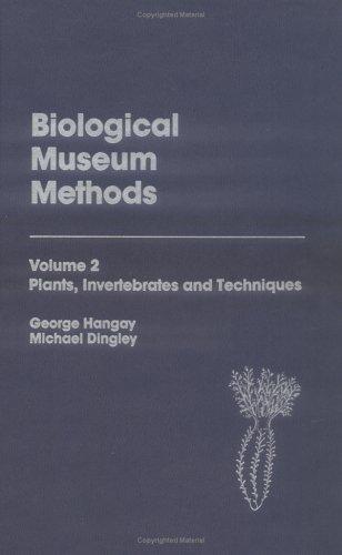 9780123233028: Biological Museum Methods, Volume 2: Plants, Invertebrates and Techniques
